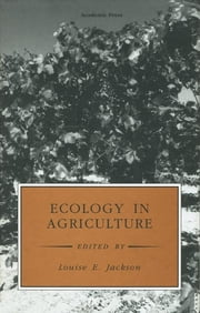 Ecology in Agriculture ebook by Louise E. Jackson,Louise E. Jackson