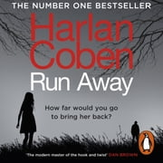 Run Away - from 'the modern master of the hook and twist' audiobook by Harlan Coben