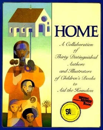 Home - A Collaboration of Thirty Authors & Illustrators ebook by Michael J. Rosen,Various