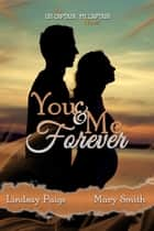 You and Me Forever ebook by Lindsay Paige, Mary Smith