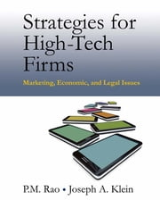 Strategies for High-Tech Firms - Marketing, Economic, and Legal Issues ebook by P.M. Rao,Joseph A. Klein