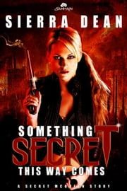 Something Secret This Way Comes ebook by Sierra Dean
