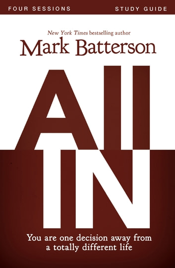 All In Study Guide - You Are One Decision Away From a Totally Different Life ebook by Mark Batterson