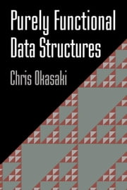 Purely Functional Data Structures ebook by Okasaki, Chris