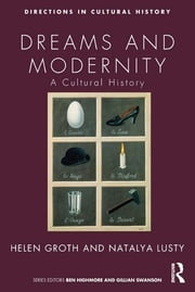 Dreams and Modernity - A Cultural History ebook by Natalya Lusty,Helen Groth