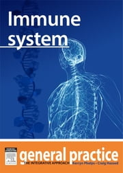 Immune System - General Practice: The Integrative Approach ebook by Kerryn Phelps,Craig Hassed