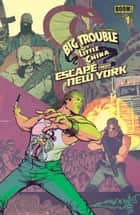 Big Trouble in Little China/Escape from New York #1 ebook by John Carpenter, Greg Pak, Daniel Bayliss