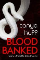 Blood Banked ebook by Tanya Huff