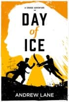 Day of Ice ebook by Andrew Lane