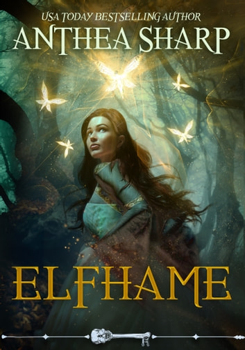 Elfhame - A Dark Elf Fairy Tale/Beauty and the Beast Retelling ebook by Anthea Sharp