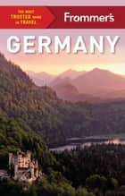 Frommer's Germany ebook by Stephen Brewer, Rachel Glassberg, Kat Morgenstern,...