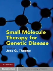 Small Molecule Therapy for Genetic Disease ebook by Jess G. Thoene, MD