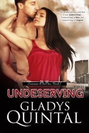 Undeserving (Novella 1 in The Someone To Love Me trilogy) ebook by Gladys Quintal