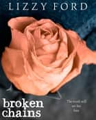 Broken Chains (#3, Broken Beauty Novellas) ebook by Lizzy Ford