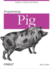 Programming Pig ebook by Alan Gates