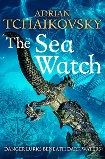 The Sea Watch ebook by Adrian Tchaikovsky