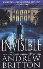 The Invisible ebook by Andrew Britton