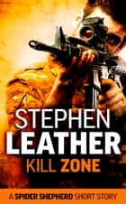 Kill Zone (A Spider Shepherd Short Story) ebook by