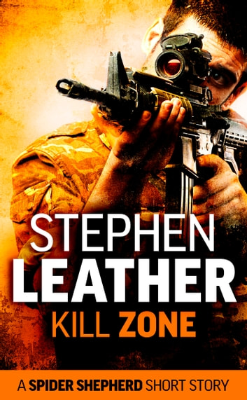 Kill Zone (A Spider Shepherd Short Story) ebook by Stephen Leather