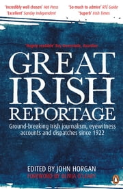 Great Irish Reportage ebook by John Horgan,John Horgan