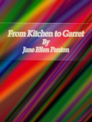 From Kitchen to Garret ebook by Jane Ellen Panton