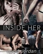 Inside Her - Complete Series ebook by Lucia Jordan