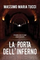 La porta dell'inferno eBook by Massimo Maria Tucci