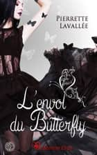 L'envol du Butterfly ebook by Pierrette Lavallée