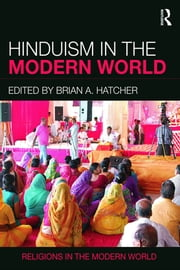 Hinduism in the Modern World ebook by Brian A. Hatcher