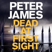 Dead at First Sight audiobook by Peter James