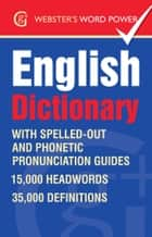 Webster's Word Power English Dictionary - With IPA and easy to follow pronunciation eBook by Betty Kirkpatrick