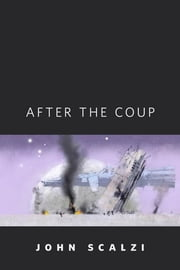 After the Coup - A Tor.Com Original ebook by John Scalzi