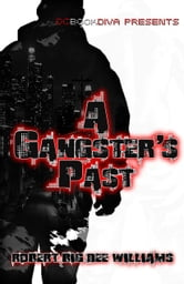 "A Gangster's Past ebook by Robert ""Big Dee"" Williams"