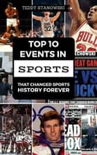 Top 10 Events In Sports That Changed Sports History Forever ebook by
