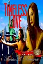Timeless Love - Time Travellers, #5 ebook by