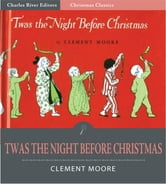 Twas the Night Before Christmas (Illustrated Edition) ebook by Clement C. Moore