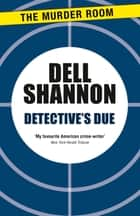 Detective's Due ebook by Dell Shannon