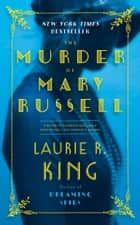 The Murder of Mary Russell - A novel of suspense featuring Mary Russell and Sherlock Holmes ebook by Laurie R. King