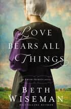 Love Bears All Things ebook by Beth Wiseman