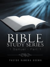 Bible Study Series - 1 Samuel – Part 1 ebook by Pastor Ramona Brown