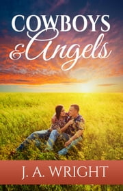 Cowboys & Angels ebook by J.A Wright