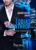 Tobias Winthrop - Les dragons de Paragon, T2 ebook by Genevieve Jack, Delhia Alby