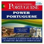 Power Portuguese (Brazilian) - The Fastest & Easiest Way to Speak Authentic Brazilian Portuguese! audiobook by