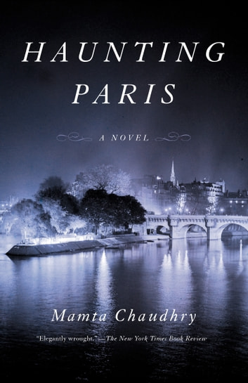 Haunting Paris - A Novel ebook by Mamta Chaudhry