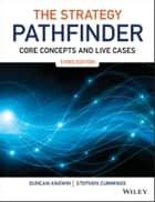 The Strategy Pathfinder - Core Concepts and Live Cases ebook by Duncan Angwin, Stephen Cummings