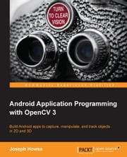 Android Application Programming with OpenCV 3 ebook by Joseph Howse