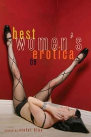 Best Women's Erotica 2009 ebook by Violet Blue
