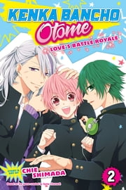 Kenka Bancho Otome: Love's Battle Royale, Vol. 2 ebook by Chie  Shimada