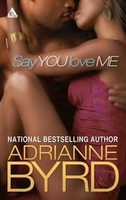 Say You Love Me ebook by Adrianne Byrd