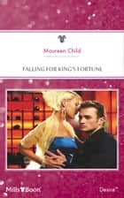 Falling For King's Fortune 電子書 by Maureen Child